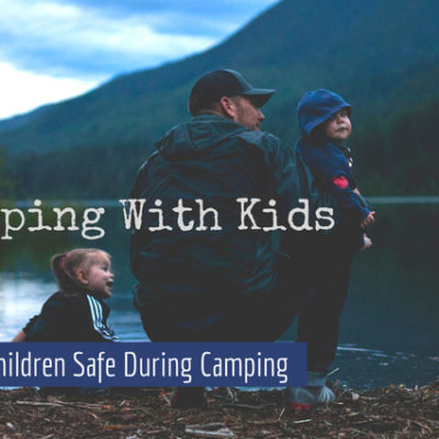 Safe Camping with Kids
