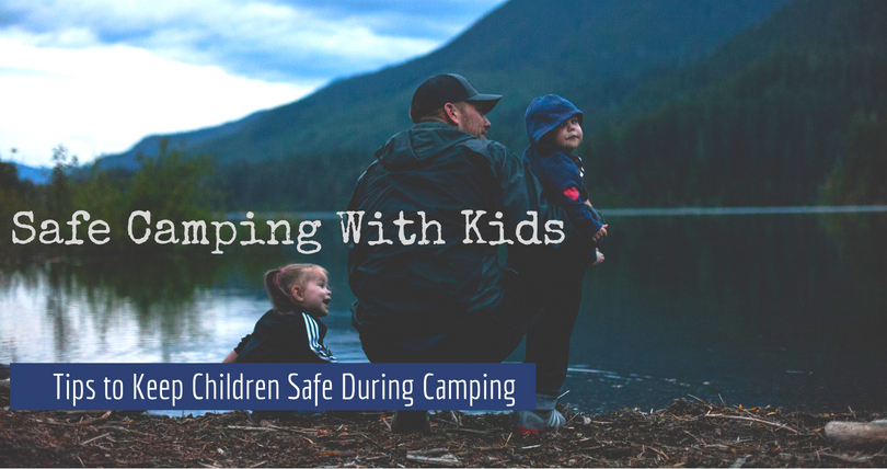 safe camping with kids children